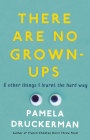 There Are No Grown ups: A Midlife Coming of age Story