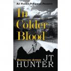 In Colder Blood  Jt Hunter  author