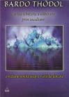 Cartea Tibetana A Eliberarii Prin Ascultare
