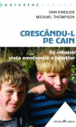 Crescându l Pe Cain. Să Ocrotim Viața Emoțională A Băieților