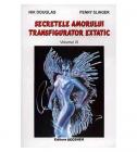 Secretele Amorului Transfigurator Extatic In Tantra Yoga   Vol. 3