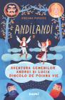 Aventura Gemenilor Andrei Si Lucia Dincolo De Poiana Vie  seria Andilandi  Vol. 2