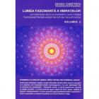 Lumea Fascinanta A Vibratiilor – Vol. 2