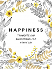 Happiness: Thoughts And Quotations For Every Day