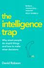 The Intelligence Trap