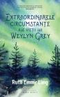 Extraordinarele Circumstante Ale Vietii Lui Weylyn Grey