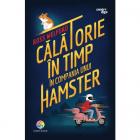 Calatorie In Timp In Compania Unui Hamster