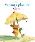 Vacanță Plăcută  Matei!