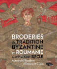 Broderies De Tradition Byzantine En Roumanie