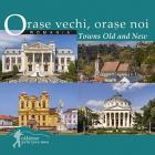Orase Vechi  Orase Noi Din Romania   Towns Old And New