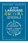 Le Petit Larousse Cultura generala Francois Reynaert Vincent Brocviell