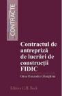 Contractul de antrepriza de lucrari de constructii FIDIC Oana Ruxandra
