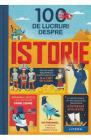 100 de lucruri despre istorie Alex Frith Minna Lacey