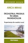 Dezastrul produs in urma inundatiilor Anca Mihai