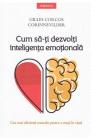 Cum sa ti dezvolti inteligenta emotionala Gilles Corcos Corinne Vilder