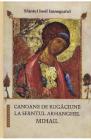 Canoane de rugaciune la Sfantul Arhanghel Mihail Sf Iosif Imnograful