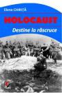 Holocaust Destine la rascruce Elena Chirita