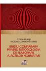 Studiu comparativ privind metodologia de elaborare a activelor normati