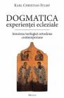 Dogmatica experientei ecleziale Karl Christian Felmy
