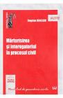 Marturisirea si interogatoriul in procesul civil Bogdan Ionescu