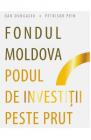 Fondul Moldova Podul de investitii peste Prut Dan Dungaciu