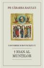 Pe cararea Raiului Convorbiri Duhovnicesti cu Ioan al Muntilor