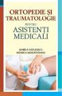 Ortopedie si traumatologie pentru asistenti medicali Marius Niculescu