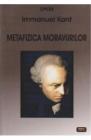 Metafizica moravurilor Immanuel Kant