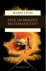 Este Dumnezeu matematician Mario Livio