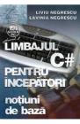 Limbajul C pentru incepatori Vol 2 Liviu Negrescu Lavinia Negrescu