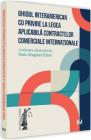 Ghidul interamerican cu privire la legea aplicabila contractelor comer