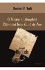 O istorie a Liturghiei Sfantului Ioan Gura de Aur Volumul IV Dipticele