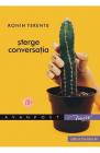STERGE CONVERSATIA