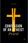 The Confession of an Atheist Priest Ion Aion