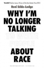 why im no longer talking to white people