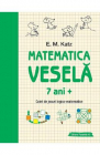 Matematica vesela Caiet de jocuri logico matematice 7 ani E M Katz