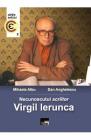 Necunoscutul scriitor Virgil Ierunca Mihaela Albu Dan Anghelescu