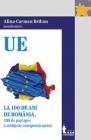 La 100 de ani de Romania 100 de pasi spre o cetatenie europeana activa