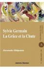 Sylvie Germain La Grace et la Chute Serenela Ghiteanu