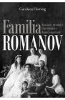 Familia Romanov Asasinat revolutie si prabusirea Rusiei imperiale Cand