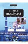 Lumea musulmana o religie societati multiple Yves Thoraval Gari Ulubey
