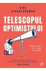 Telescopul optimistului Fii prevazator intr o lume necugetata Bina Ven