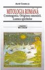 Mitologia romana Cosmogonia Originea omenirii Lumea spiritelor Aurel C