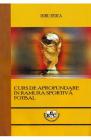 Curs de aprofundare in ramura sportiva Fotbal Doru Stoica