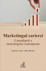 Marketingul carierei Gabriel Bratucu Ecaterina Coman