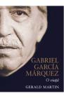 Gabriel Garcia Marquez o viata Gerald Martin