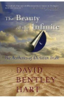 Beauty of the Infinite The Aesthetics of Christian Truth David Bentley