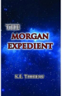The Morgan Expedient K E Thireau