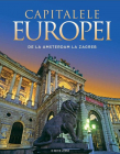 CAPITALELE EUROPEI DE LA AMSTERDAM LA ZAGREB