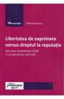 LIBERTATEA DE EXPRIMARE VERSUS DREPTUL LA REPUTATIE